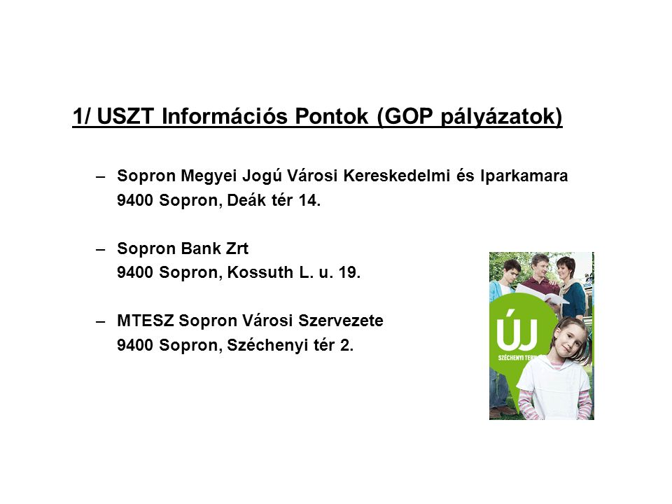 Elérhetőség: Sopron Megyei Jogú Városi Kereskedelmi és Iparkamara 9400 Sopron, Deák tér 14.