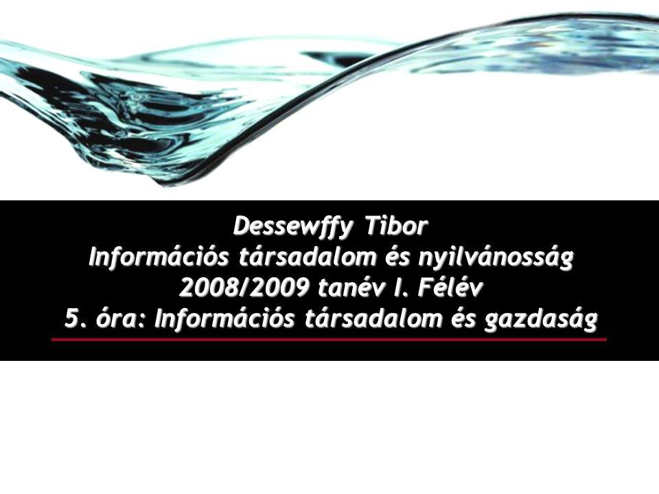 Dessewffy Tibor Információs társadalom és nyilvánosság 2008/2009 tanév I.