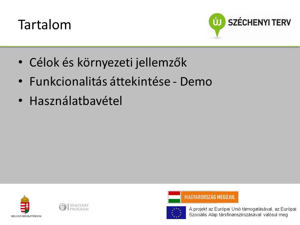 A projekt az Európai Unió támogatásával, az Európai Szociális Alap társfinanszírozásával valósul meg Tartalom Célok és környezeti jellemzők Funkcional