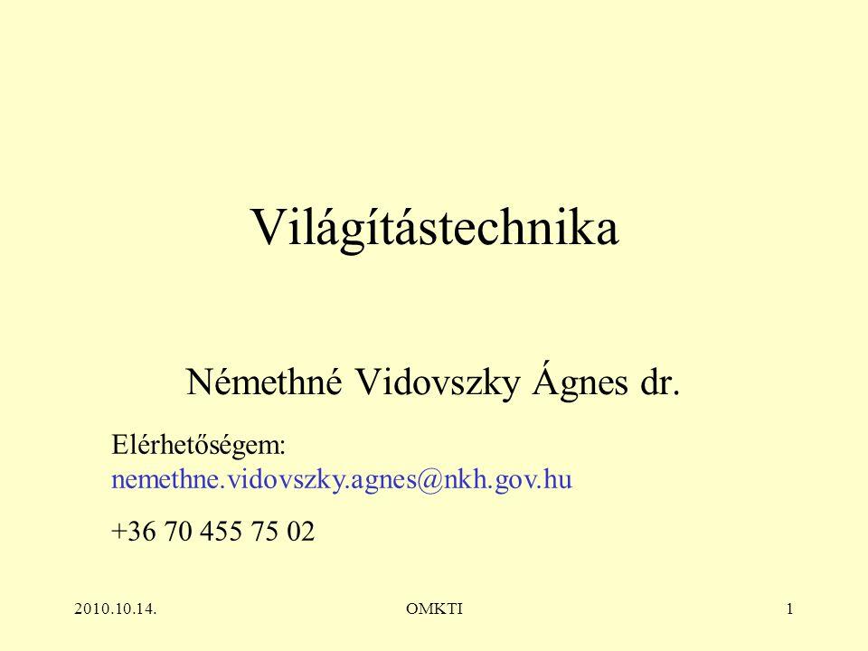 2010.10.14.OMKTI1 Világítástechnika Némethné Vidovszky Ágnes dr.