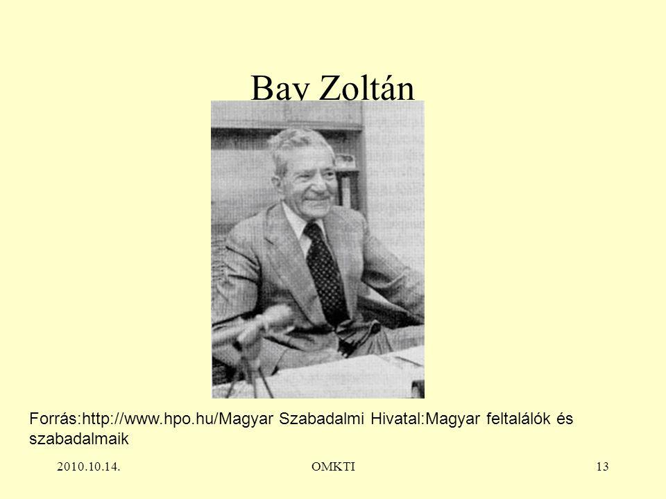 2010.10.14.OMKTI13 Bay Zoltán Forrás:http://www.hpo.hu/Magyar Szabadalmi Hivatal:Magyar feltalálók és szabadalmaik