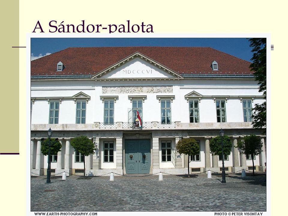 2016. 09. 27. Alkotmányjog 2. A Sándor-palota
