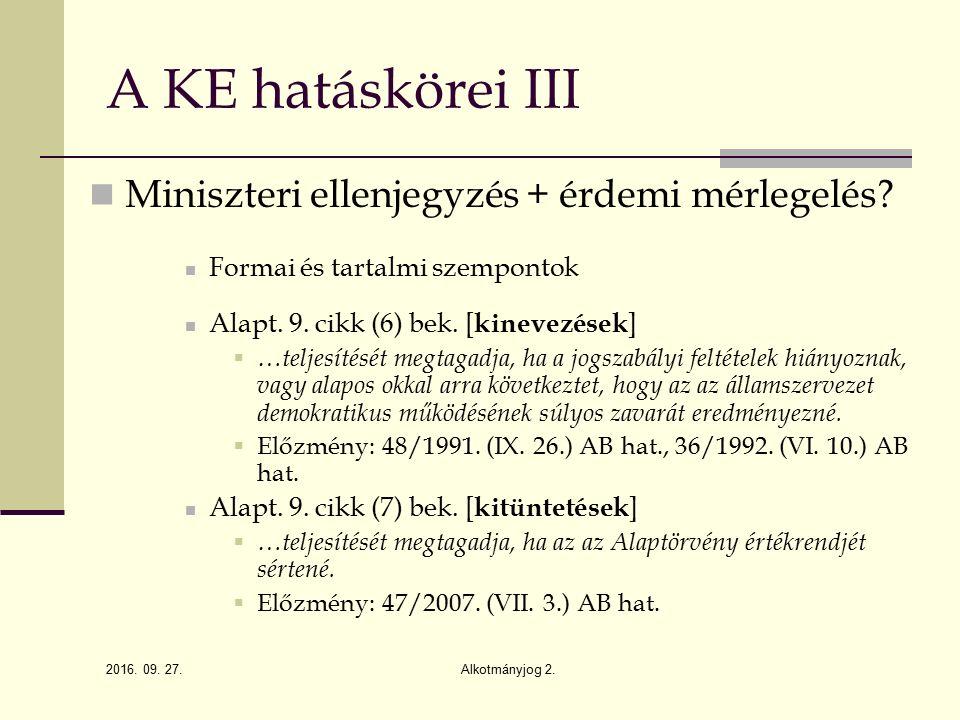 2016. 09. 27. Alkotmányjog 2. A KE hatáskörei III Miniszteri ellenjegyzés + érdemi mérlegelés.