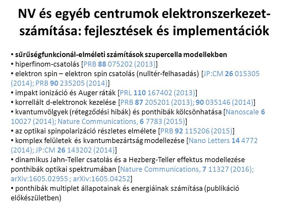 NV és egyéb centrumok elektronszerkezet- számítása: fejlesztések és implementációk sűrűségfunkcionál-elméleti számítások szupercella modellekben hiper