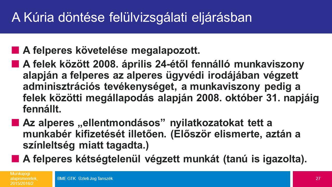A Kúria döntése felülvizsgálati eljárásban A felperes követelése megalapozott.