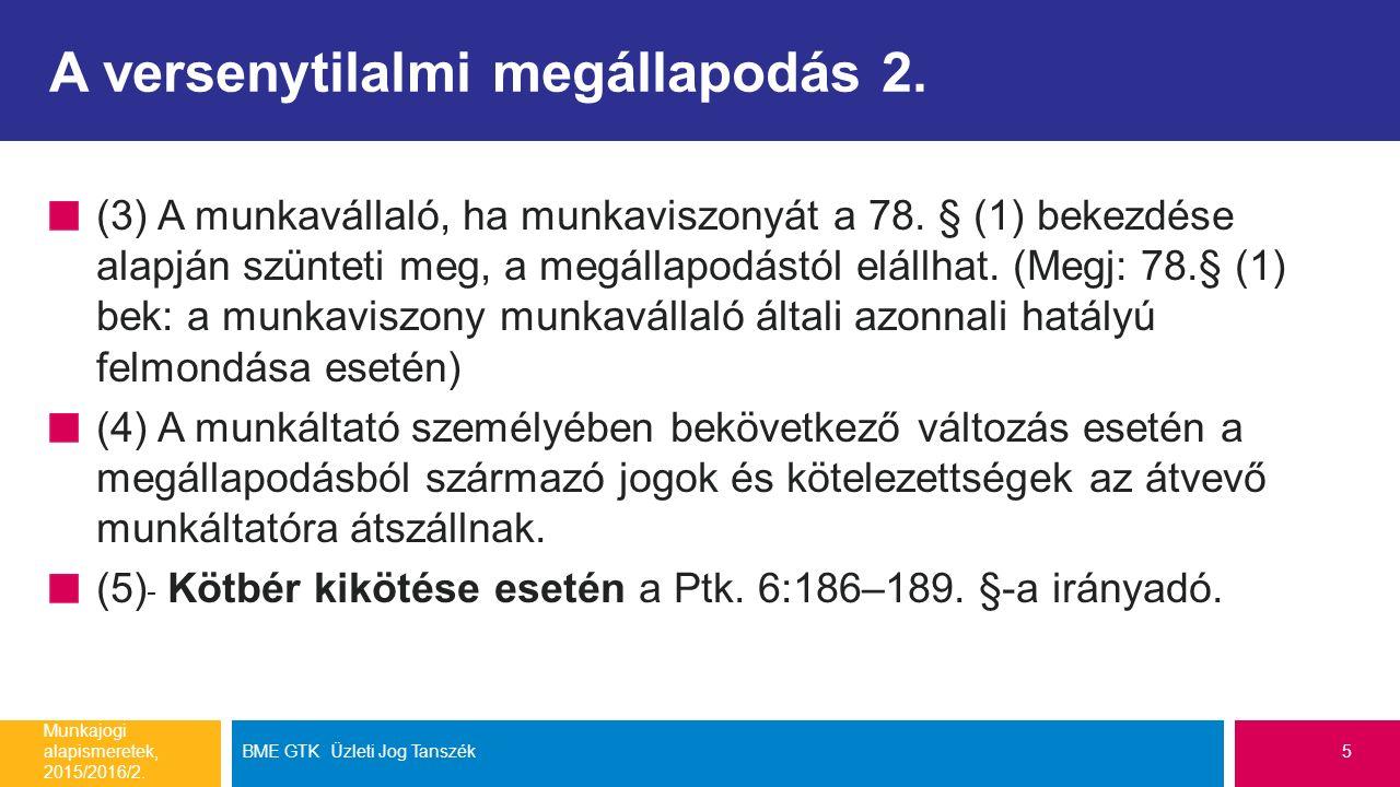 A versenytilalmi megállapodás 2. (3) A munkavállaló, ha munkaviszonyát a 78.