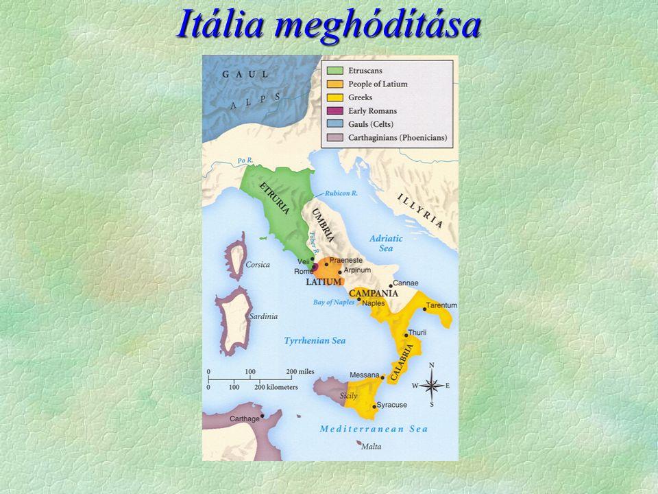 A hódítások kezdete  510 - etruszkok előzése után   védekezett hódított  Itáliai törzsek földjeit   Porsena, hegyi törzsek Clusium királya ellen  A százados háborúk után 396.