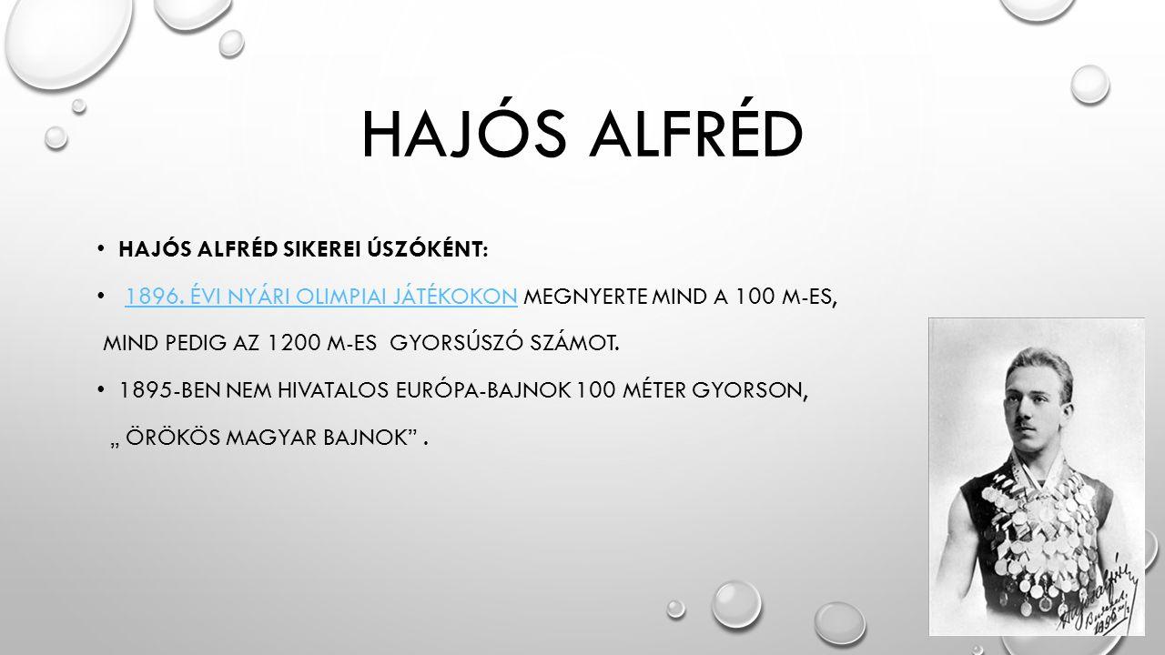 HAJÓS ALFRÉD HAJÓS ALFRÉD SIKEREI ÚSZÓKÉNT: 1896.