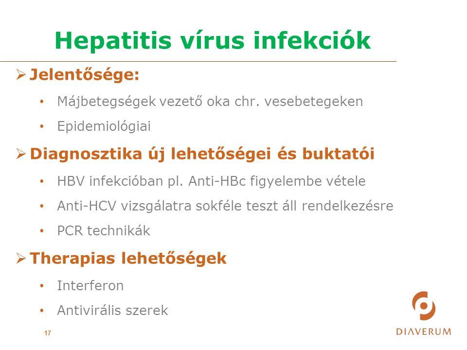 Hepatitis vírus infekciók 17  Jelentősége: Májbetegségek vezető oka chr.