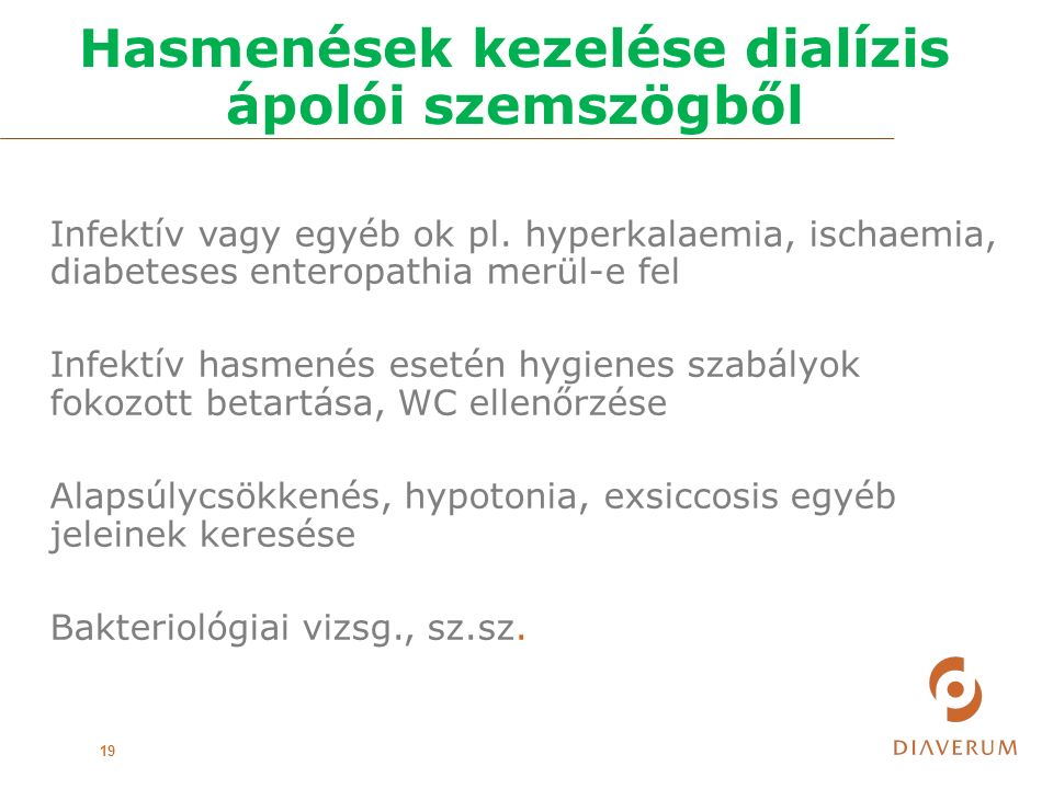 Hasmenések kezelése dialízis ápolói szemszögből 19 Infektív vagy egyéb ok pl.