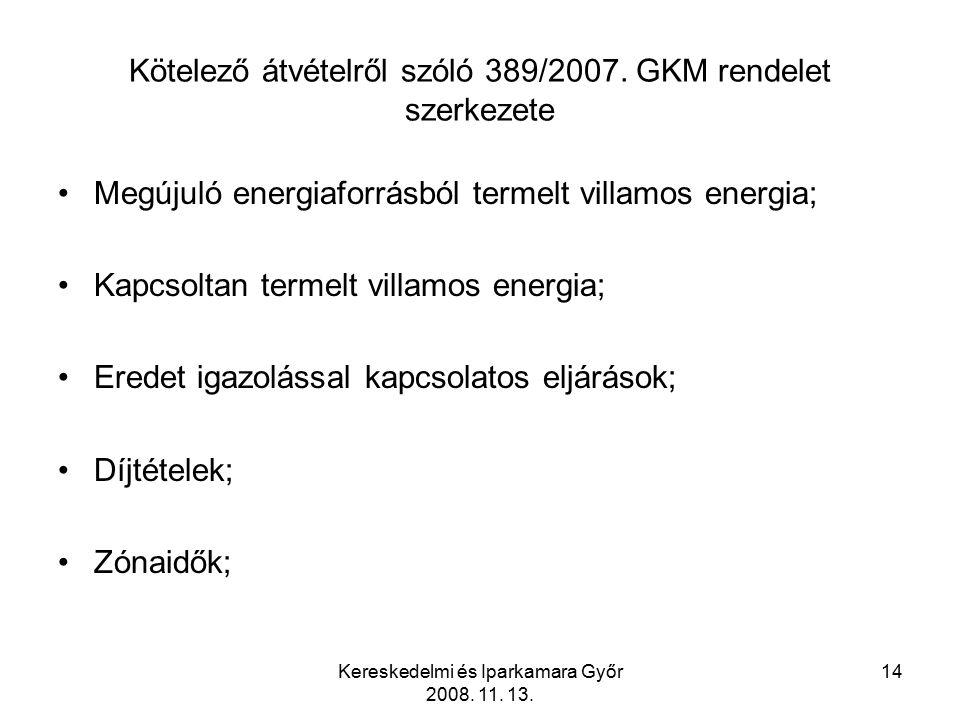 Kereskedelmi és Iparkamara Győr 2008. 11. 13. 14 Kötelező átvételről szóló 389/2007.