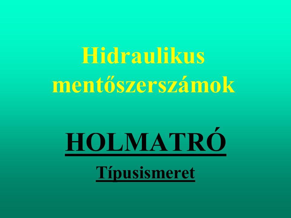 A hollandiai székhelyű HOLMATRO cég gyártja Megfelel a legszigorúbb nemzetközi szabványoknak ISO 9001 szerinti minősítés