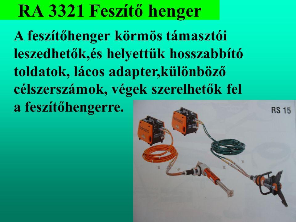 RA 3321 Feszítő henger A feszítőhenger körmös támasztói leszedhetők,és helyettük hosszabbító toldatok, lácos adapter,különböző célszerszámok, végek szerelhetők fel a feszítőhengerre.