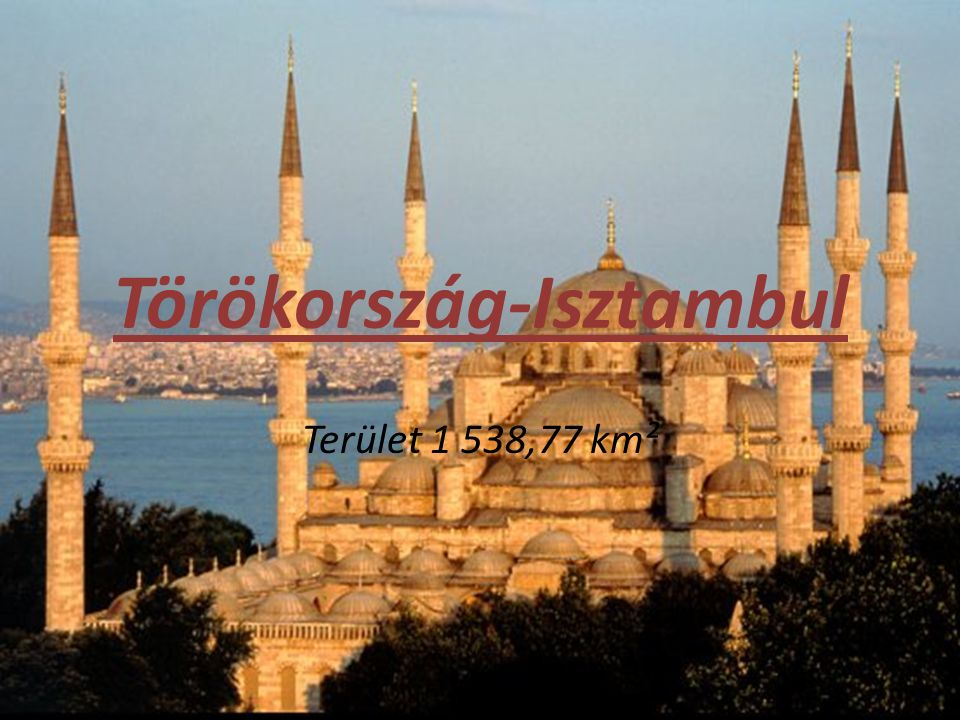Törökország-Isztambul Terület 1 538,77 km²