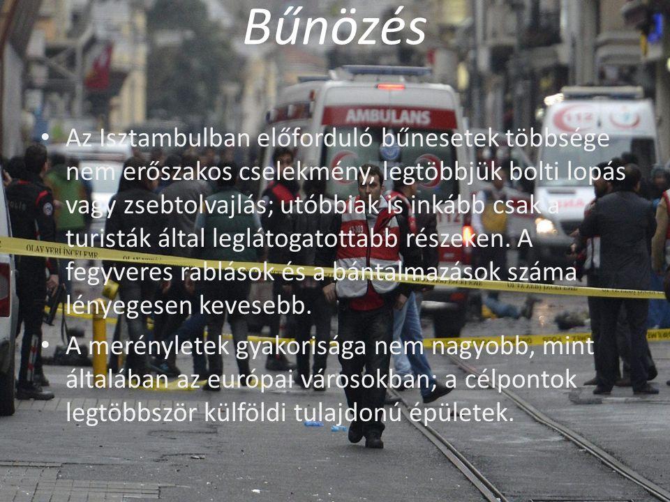 Bűnözés Az Isztambulban előforduló bűnesetek többsége nem erőszakos cselekmény, legtöbbjük bolti lopás vagy zsebtolvajlás; utóbbiak is inkább csak a turisták által leglátogatottabb részeken.