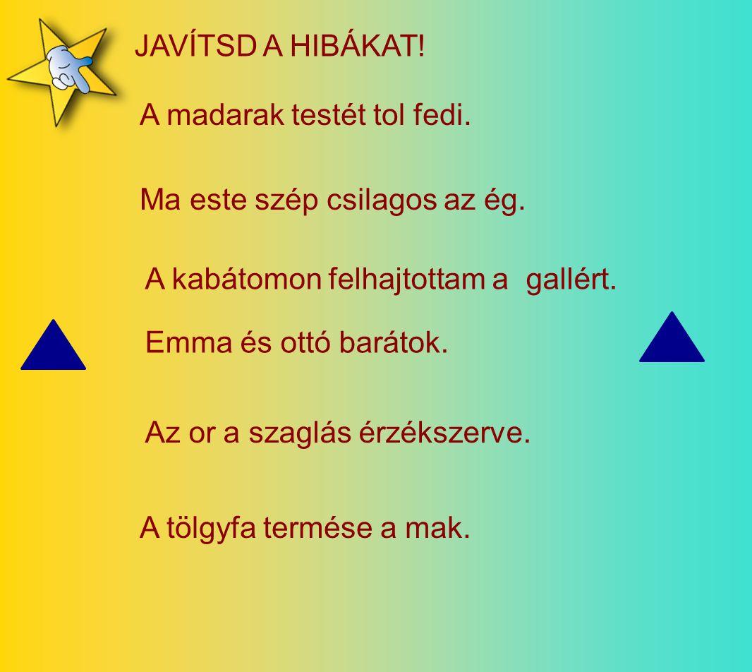 toll olló gallér Emma Ottófüggöny csepp orrváll pillangó csillag makk