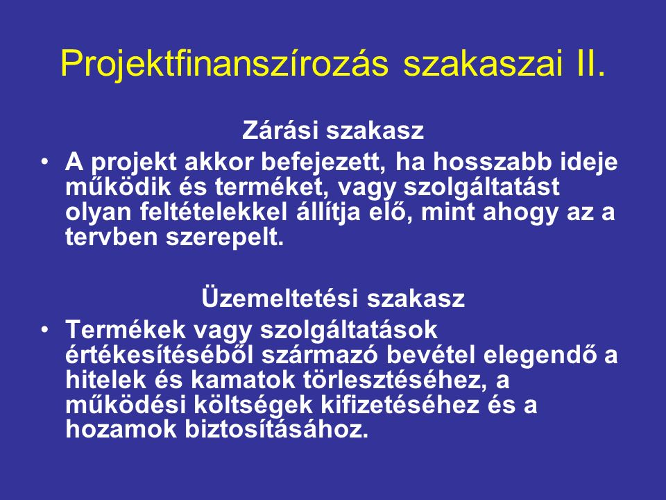 Projektfinanszírozás szakaszai II.