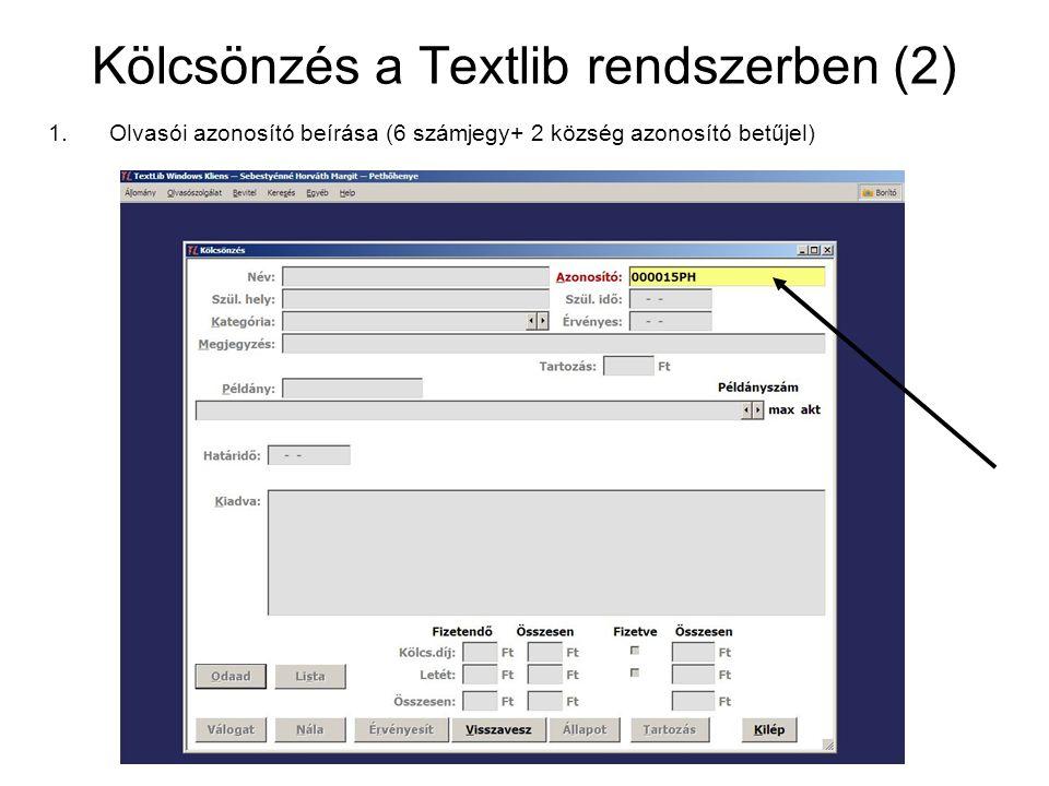 Kölcsönzés a Textlib rendszerben (2) 1.Olvasói azonosító beírása (6 számjegy+ 2 község azonosító betűjel)