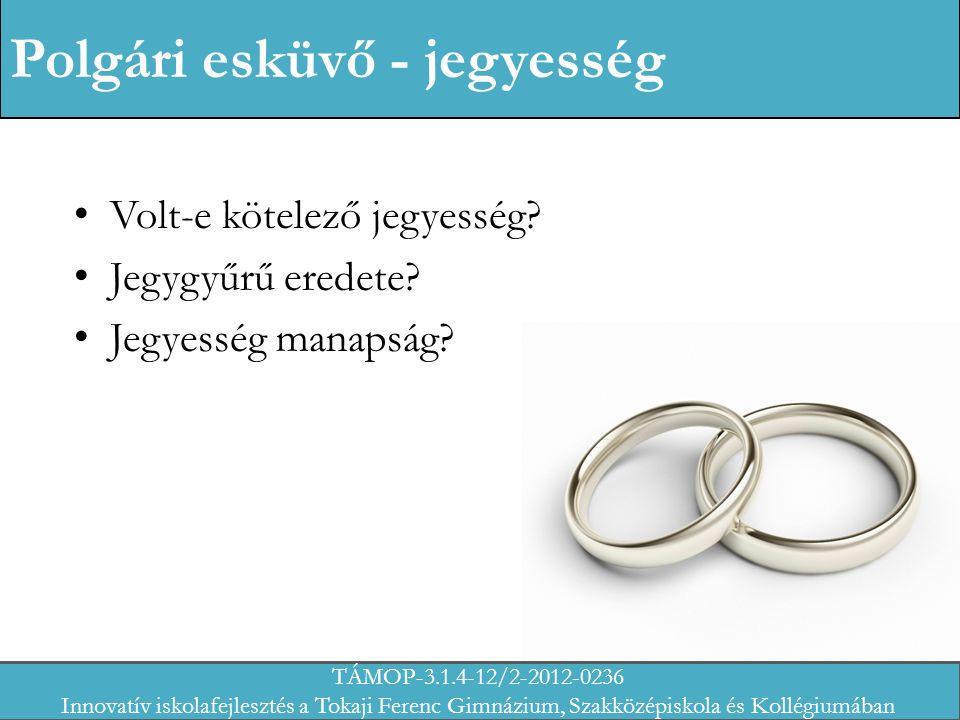 Polgári esküvő - jegyesség Volt-e kötelező jegyesség.