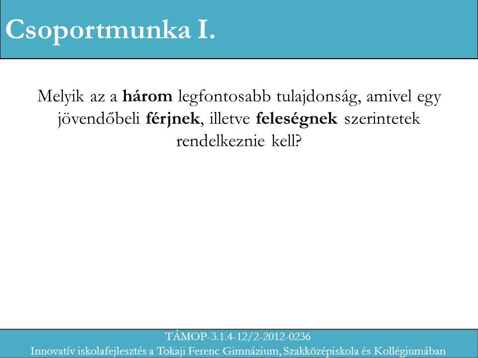 Egyházi esküvő TÁMOP-3.1.4-12/2-2012-0236 Innovatív iskolafejlesztés a Tokaji Ferenc Gimnázium, Szakközépiskola és Kollégiumában