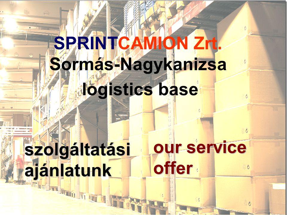 SPRINTCAMION Zrt. Sormás-Nagykanizsa logistics base szolgáltatási ajánlatunk our service offer