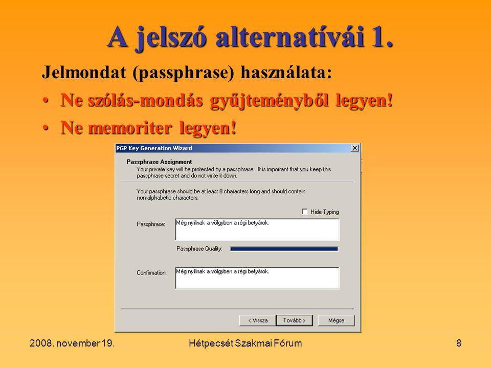 2008.november 19.Hétpecsét Szakmai Fórum8 A jelszó alternatívái 1.