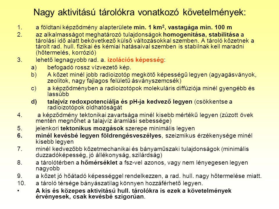 Nagy aktivitású tárolókra vonatkozó követelmények: 1.a földtani képződmény alapterülete min.