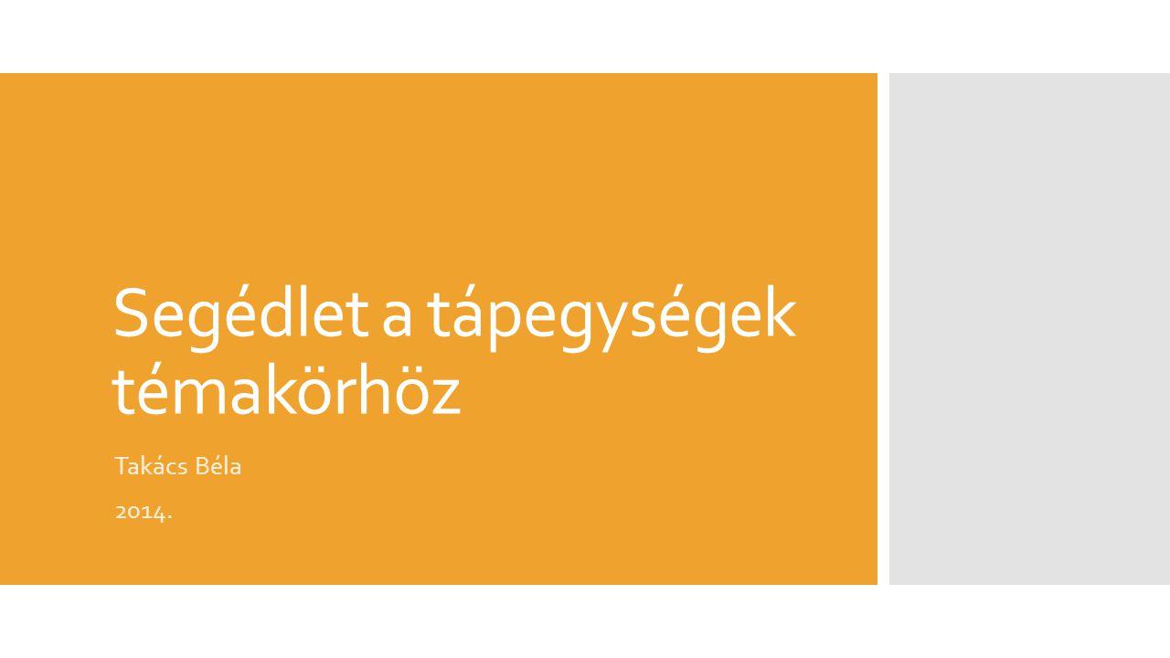 Segédlet a tápegységek témakörhöz Takács Béla 2014.
