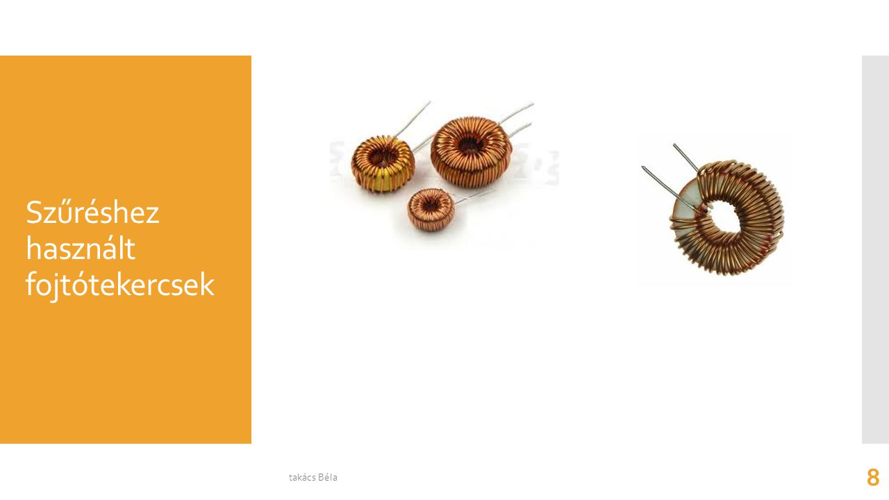 Szűréshez használt fojtótekercsek takács Béla 8