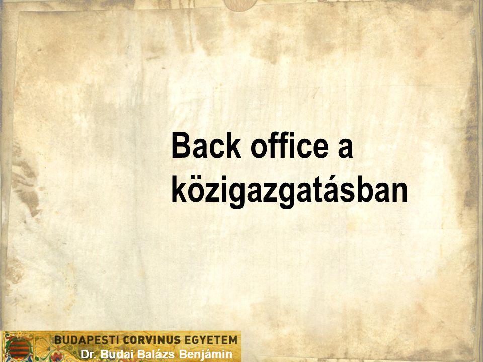 Back office a közigazgatásban Dr. Budai Balázs Benjámin