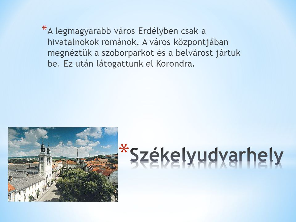 * A legmagyarabb város Erdélyben csak a hivatalnokok románok.