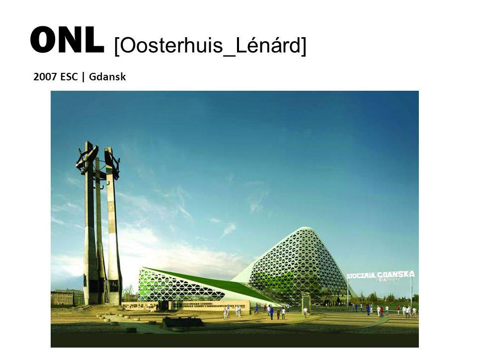 ONL [Oosterhuis_Lénárd] 2007 ESC | Gdansk