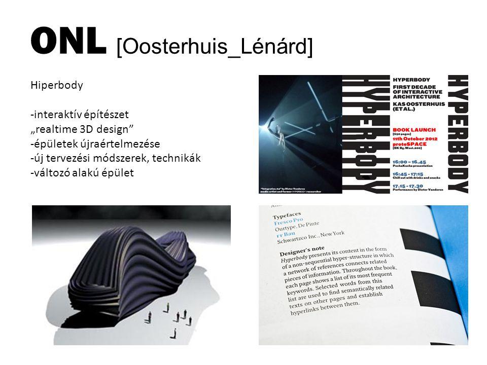 """Hiperbody -interaktív építészet """"realtime 3D design"""" -épületek újraértelmezése -új tervezési módszerek, technikák -változó alakú épület ONL [Oosterhui"""