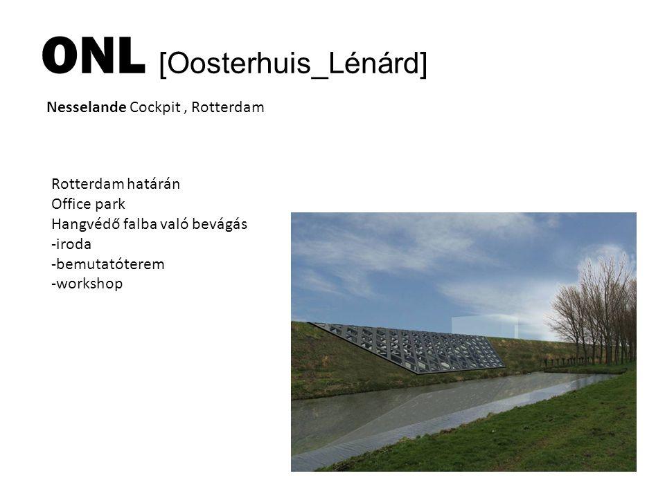 ONL [Oosterhuis_Lénárd] Nesselande Cockpit, Rotterdam Rotterdam határán Office park Hangvédő falba való bevágás -iroda -bemutatóterem -workshop