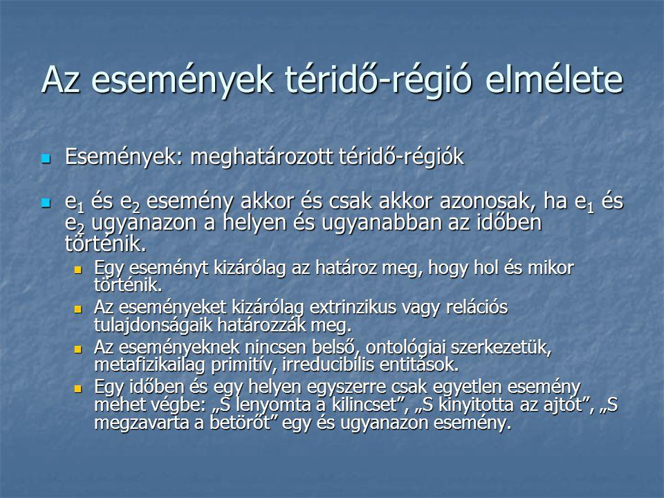 Az események téridő-régió elmélete Események: meghatározott téridő-régiók Események: meghatározott téridő-régiók e 1 és e 2 esemény akkor és csak akko