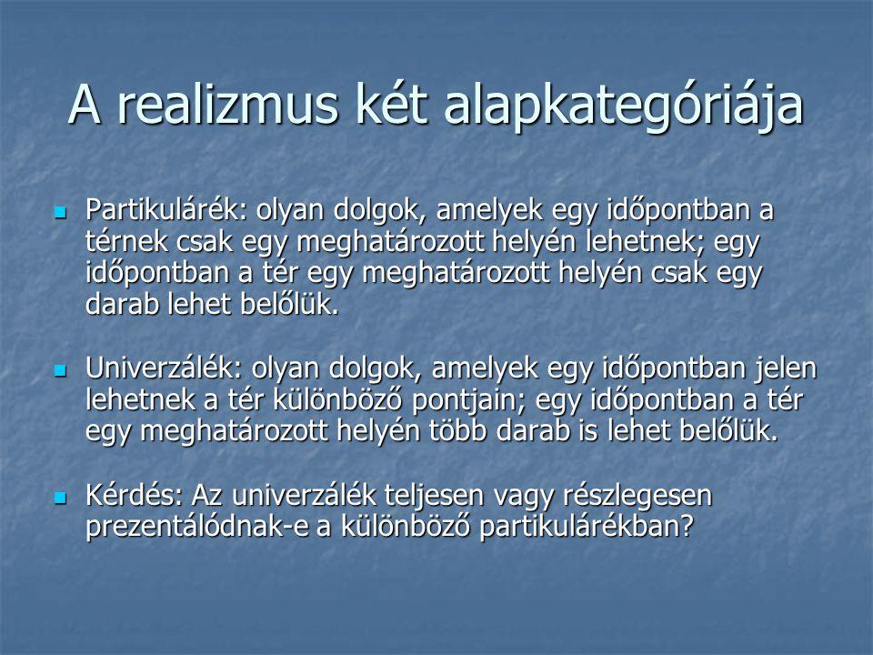 b.Nominalizmus Nominalizmus: a tulajdonságok redukálhatók partikulárék halmazaira.
