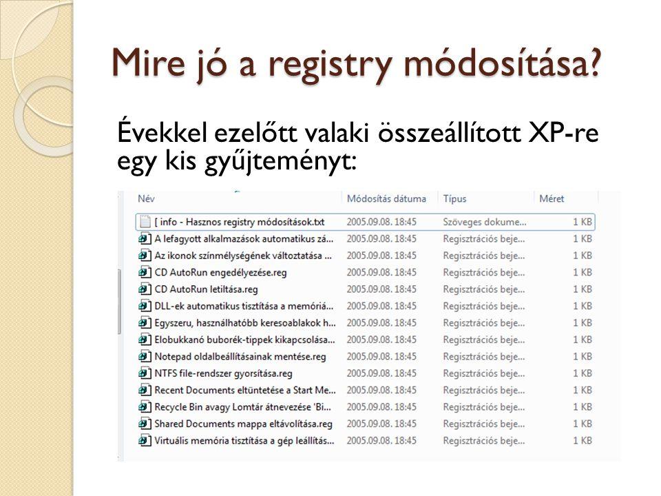Mire jó a registry módosítása? Évekkel ezelőtt valaki összeállított XP-re egy kis gyűjteményt: