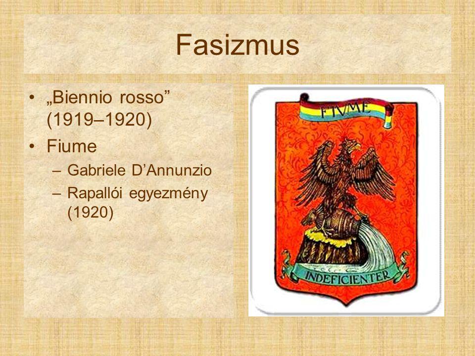"""Fasizmus """"Biennio rosso (1919–1920) Fiume –Gabriele D'Annunzio –Rapallói egyezmény (1920)"""