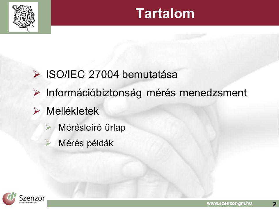 2 Tartalom  ISO/IEC 27004 bemutatása  Információbiztonság mérés menedzsment  Mellékletek  Mérésleíró űrlap  Mérés példák