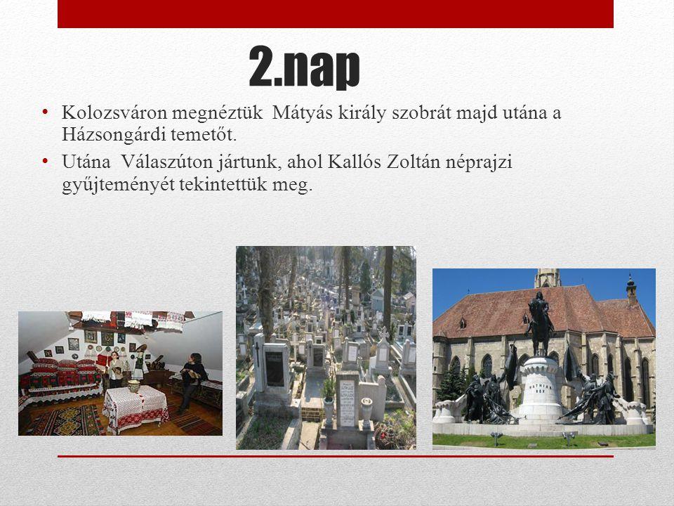 2.nap Kolozsváron megnéztük Mátyás király szobrát majd utána a Házsongárdi temetőt.