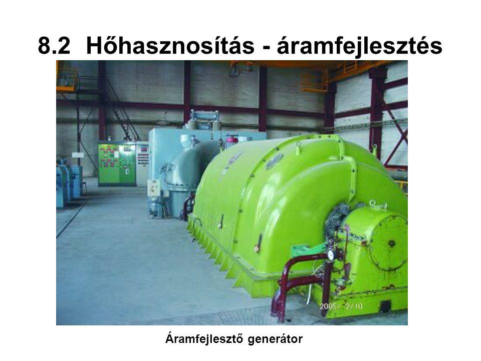 8.2Hőhasznosítás - áramfejlesztés Áramfejlesztő generátor