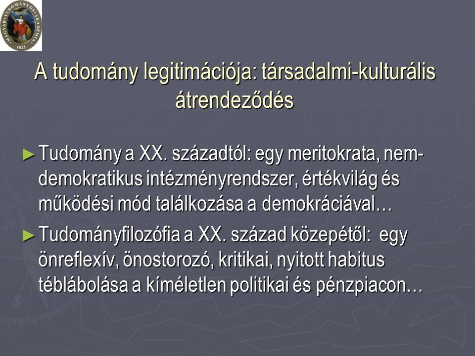 A tudomány legitimációja: társadalmi-kulturális átrendeződés ► Tudomány a XX.