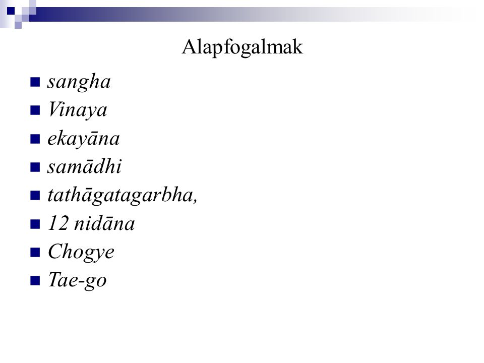 Alapfogalmak sangha Vinaya ekayāna samādhi tathāgatagarbha, 12 nidāna Chogye Tae-go