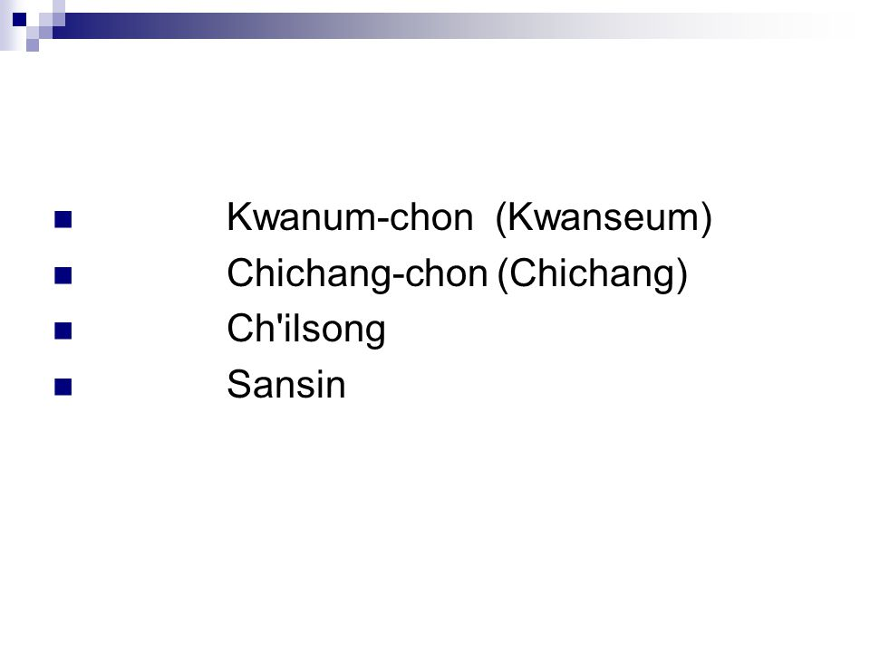 Kwanum-chon (Kwanseum) Chichang-chon (Chichang) Ch'ilsong Sansin