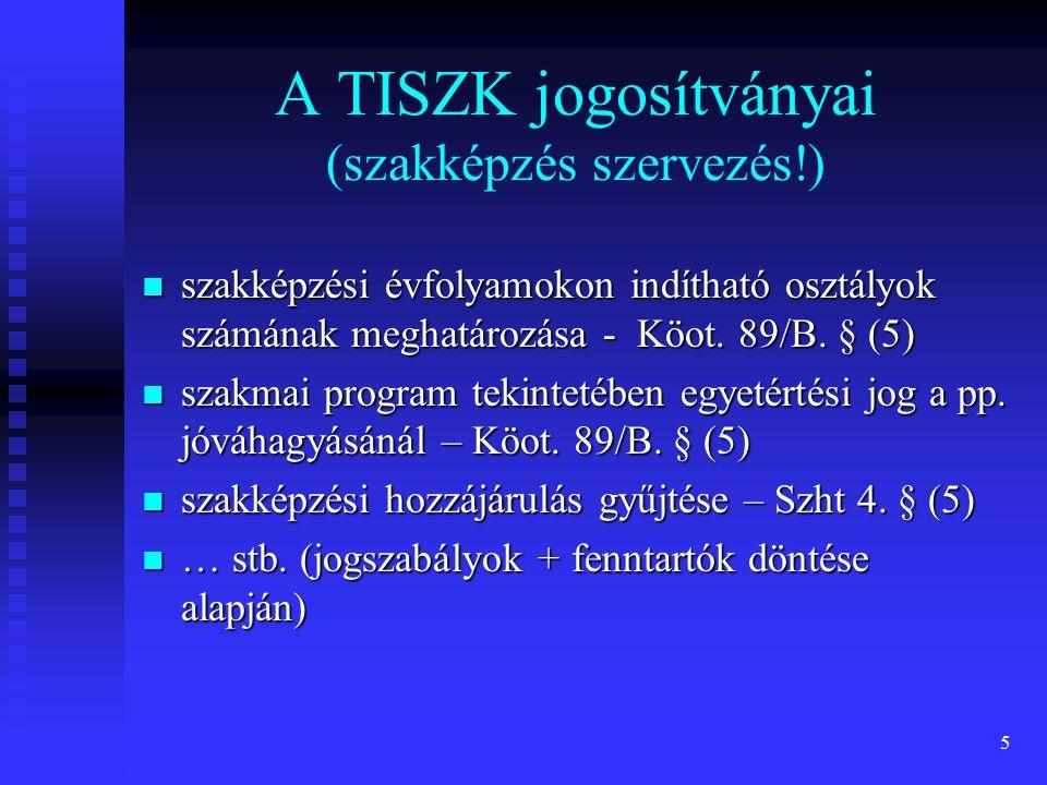 5 A TISZK jogosítványai (szakképzés szervezés!) szakképzési évfolyamokon indítható osztályok számának meghatározása - Köot. 89/B. § (5) szakképzési év