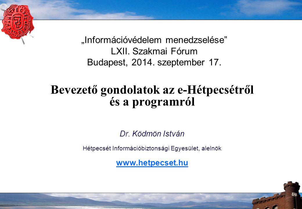 """""""Információvédelem menedzselése LXII. Szakmai Fórum Budapest, 2014."""