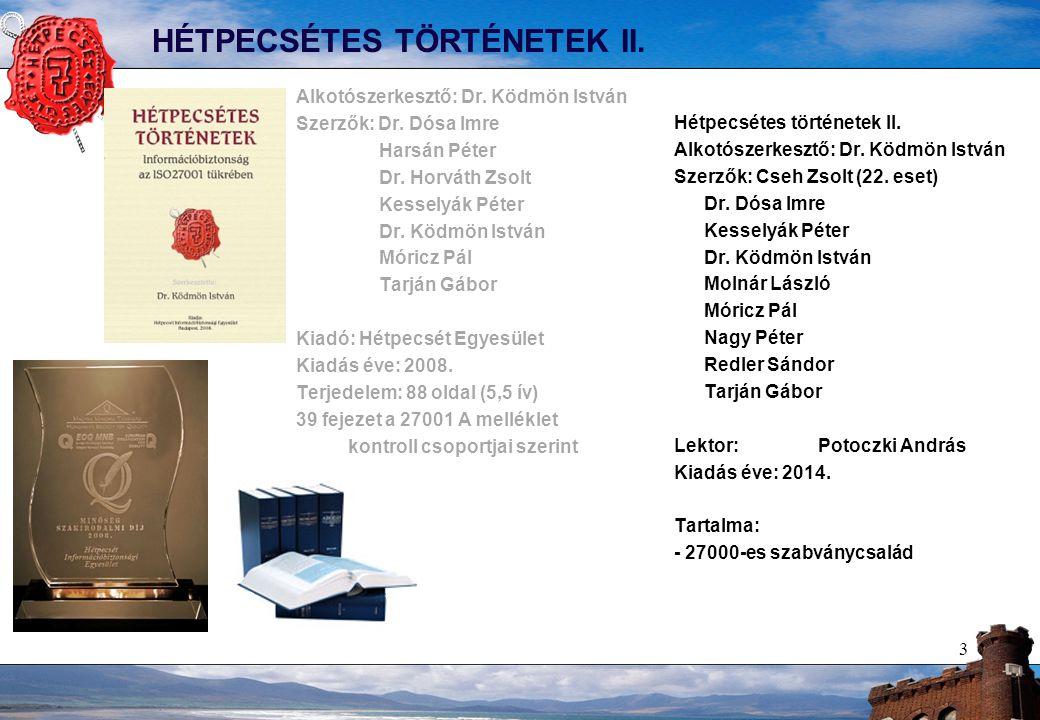 3 HÉTPECSÉTES TÖRTÉNETEK II. Alkotószerkesztő: Dr.