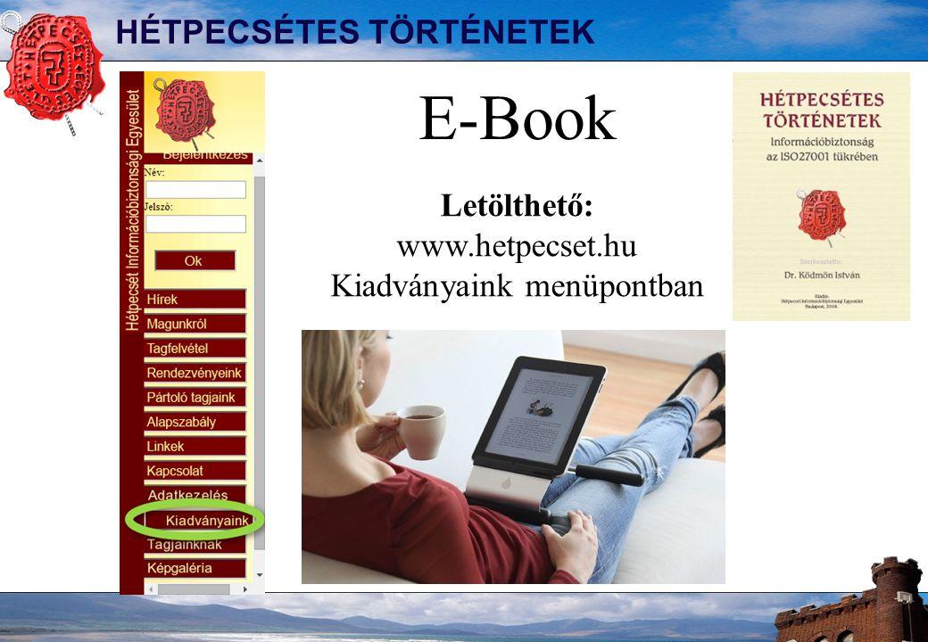 HÉTPECSÉTES TÖRTÉNETEK E-Book Letölthető: www.hetpecset.hu Kiadványaink menüpontban