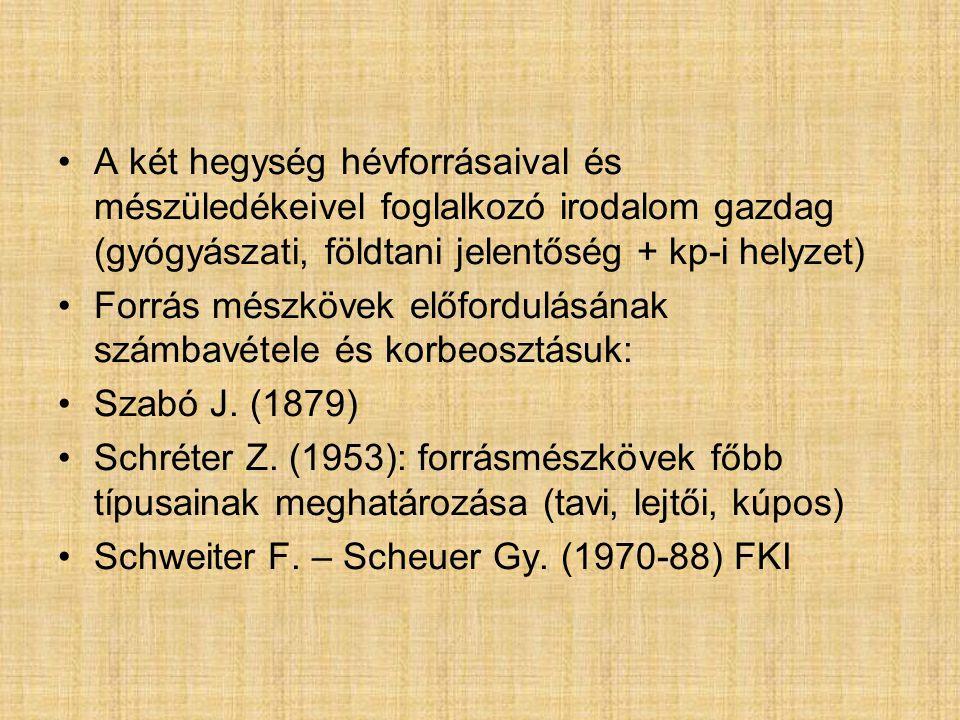 A termálkarszt rendszer a felső-pannóniai emelettől napjainkig tartó fejlődésének vázlata a forrás-mészkövek alapján Duna jobb parti területeit vizsgálta Forrásmészkövek a pliocén előtt a felső-pann.emeletben jelentek meg először a Budai-hg-ben (Széchenyi- Szabadság- Budaörsi-hegy) Gerecsét vizsgálva alapvető eltérés a Budai-hg-el szemben: pliocén elötti mészkövek csak elszórtan, peremi részeken, törmelékben.