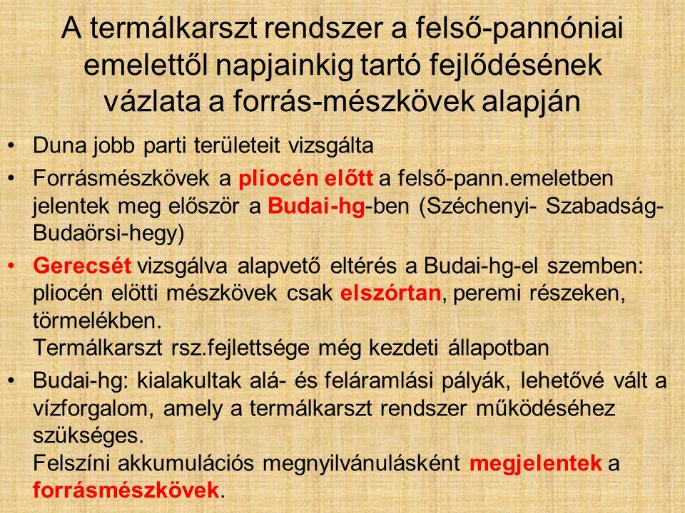 A.Recens hévforrások és mészkiválásaik, B.Hegységperem,.